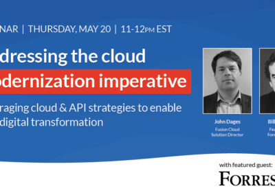 Webinar with Special Guest Forrester: Addressing the Cloud Modernization Imperative