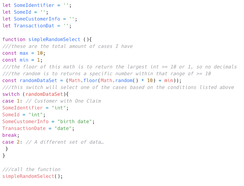 This is a code example shows an API test written in JavaScript on the Postman application. The data set was read randomly from various collection variables thanks to the switch statement. This test could be run by the Collection Runner in Postman or on a command line interface through Newman. Regardless the data would come from a CSV file.